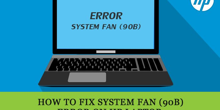 How to Fix System Fan (90b) Error on HP Laptop